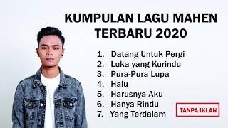 Download KUMPULAN LAGU MAHEN TERBARU 2020 | MAHEN TANPA IKLAN
