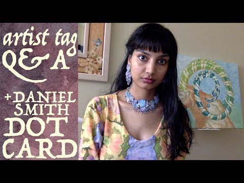 Artist Tag Q&A + Daniel Smith 238 Dot Card Review!