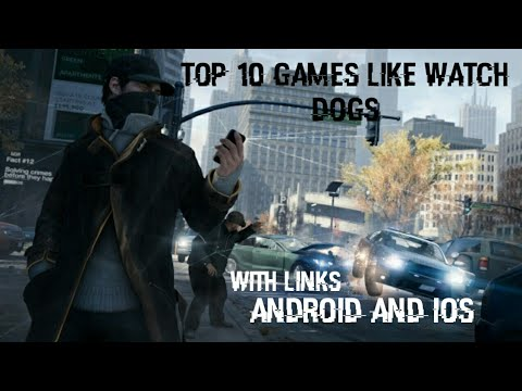| TOP 10 GAMES LIKE WATCH DOGS FOR ANDROID AND IOS| Download Now|