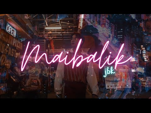 JBK - MAIBALIK (Official Music Video)