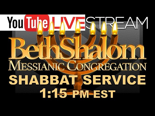 Beth Shalom Messianic Congregation | Shabbat Service Live | 7-31-2021