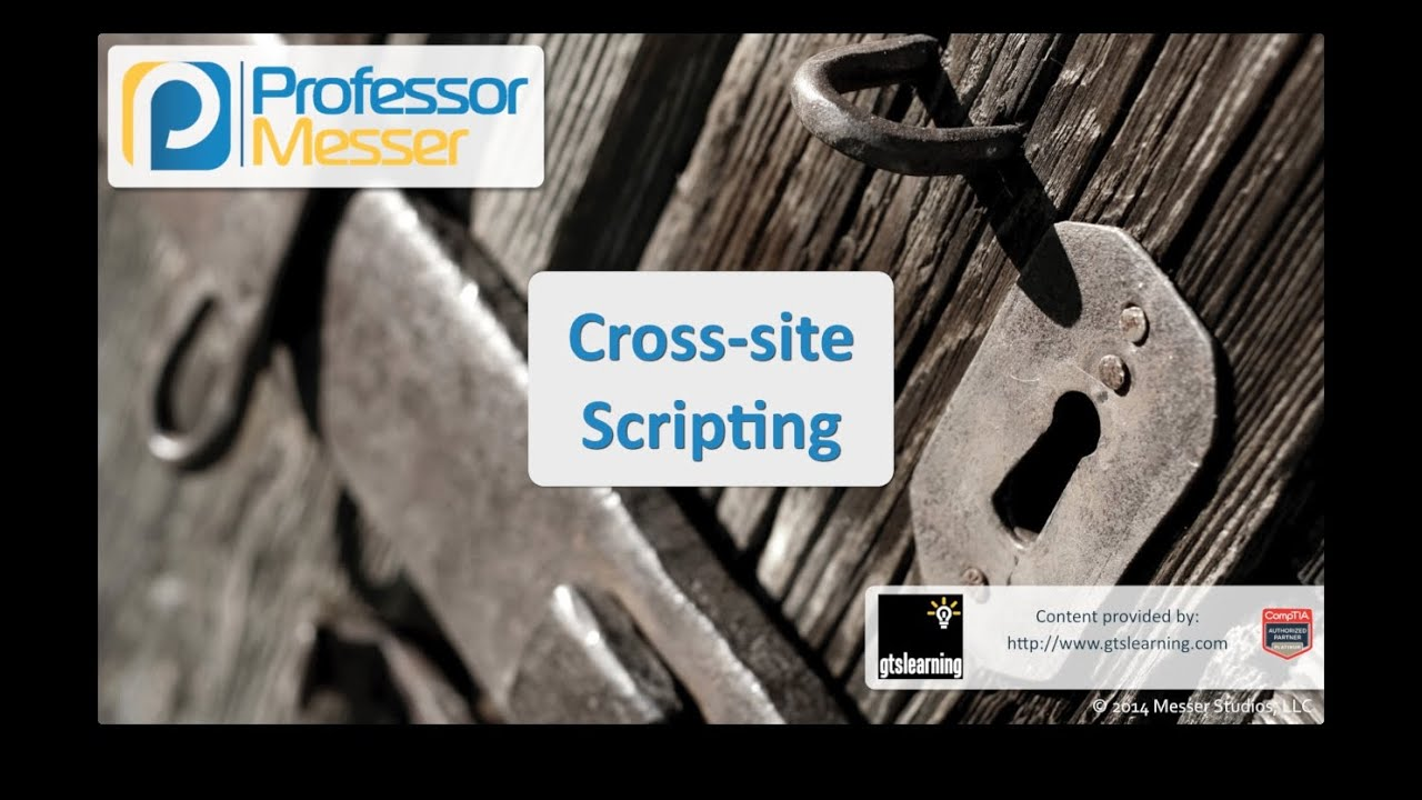 Cross-Site Scripting - CompTIA Security+ SY0-401: 3.5