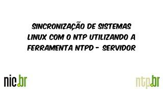 Sincronização de sistemas Linux com o NTP utilizando o NTPD via repositório - Servidor