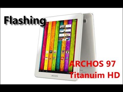Flashing ARCHOS 97 Titanuim HD تفليش