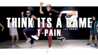 Think It's A Game - T Pain || KAO.Bazic Choreography ||