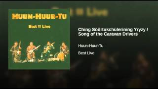 Ching Söörtukchülerining Yryzy / Song of the Caravan Drivers