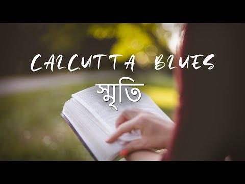 Smriti - Calcutta Blues Music Video