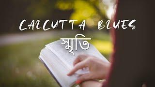 Smriti - The music video (Calcutta Blues) created by Debrup