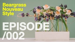 TIPS & TECHNIQUES WITH HITOMI / Episode 002: BEARGRASS NOUVEAU STYLE
