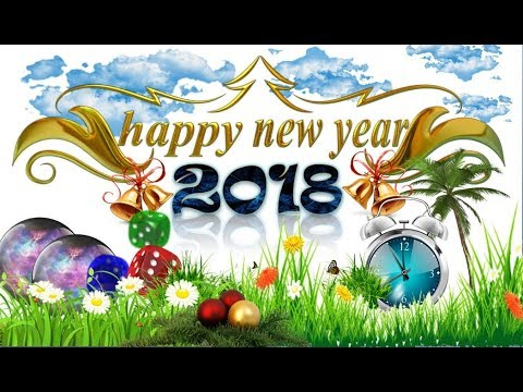 HAPPY NEW YEAR 2018   Wishes To All My Viewers And Subscribers