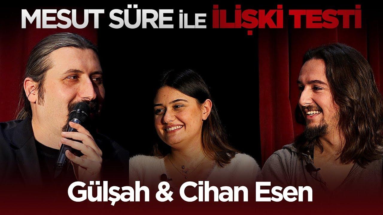 Mesut Süre İle İlişki Testi | #18 Gülşah & Cihan Esen