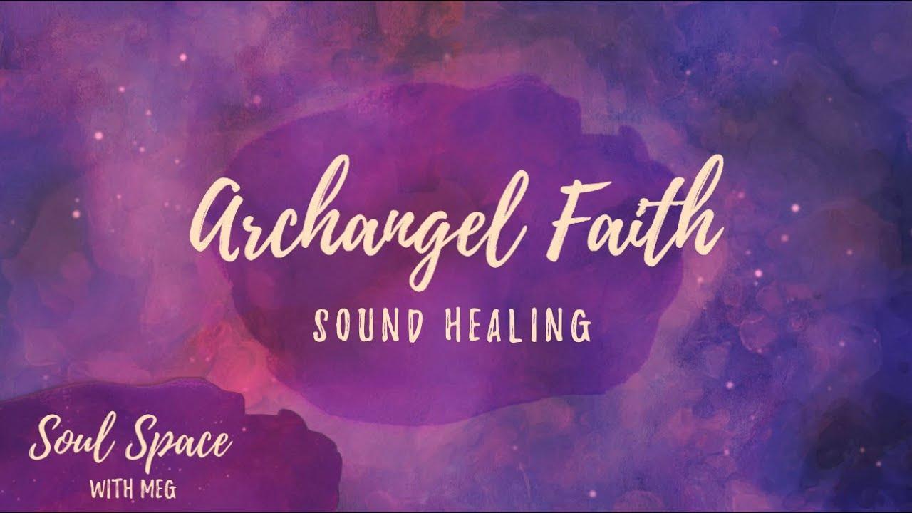 Archangel Faith - Sound Healing