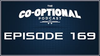 The Co-Optional Podcast Ep. 169 [strong language] - May 11th, 2017