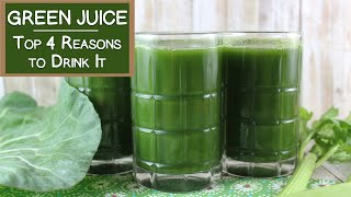 Top 4 Reasons to Drink Green Juice