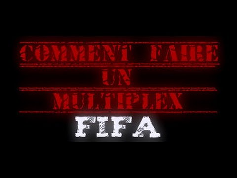 (TUTO) comment faire un multiplex fifa