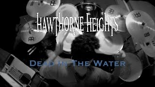 Dead In the Water (Drum Cover) -  Hawthorne Heights