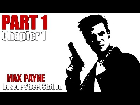Max Payne: Part 1 (The American Dream) - Chapter 1 (Roscoe Street Station)