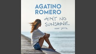 Ain't No Sunshine (feat. Jette) (Extended Mix)