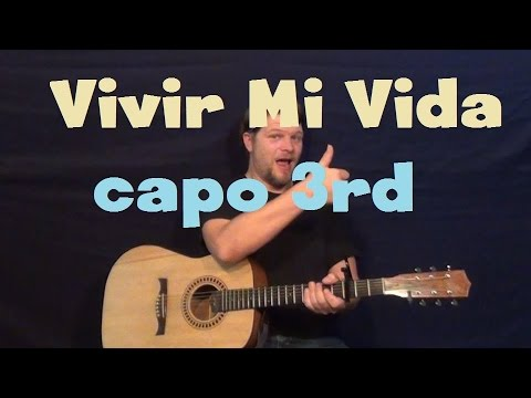 Vivir Mi Vida (Marc Anthony) Easy Guitar Lesson Capo 3rd ... Vivir Mi Vida Marc Anthony