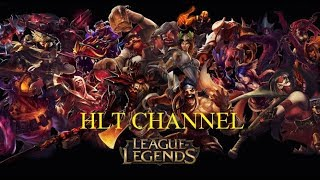 Xem Live Stream #68 kênh trực tiếp Liên minh huyền thoại của HLT Channel