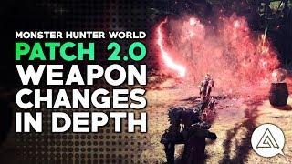 Monster Hunter World  Patch 20 Weapon Buffs  Nerfs in Depth