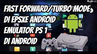 Cara Mengaktifkan Fast Forward/Turbo Mode/Percepat Gameplay Di EPSXE Android, Emulator PS 1