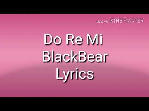 Do Re Mi - BlackBear Lyrics