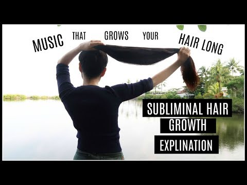 Subliminal Hair Growth (Explained) MUSIC THAT GROWS YOUR HAIR LONG FAST?