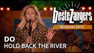 Do - Hold back the river - De Beste Zangers van Nederland