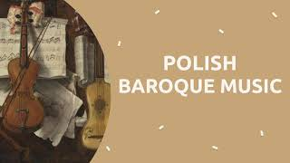 One hour of Polish classical music from the Baroque era - Ideal to relax or study