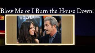 Mel Gibson Audio Tape #4 - Blow Me or I Burn the House Down
