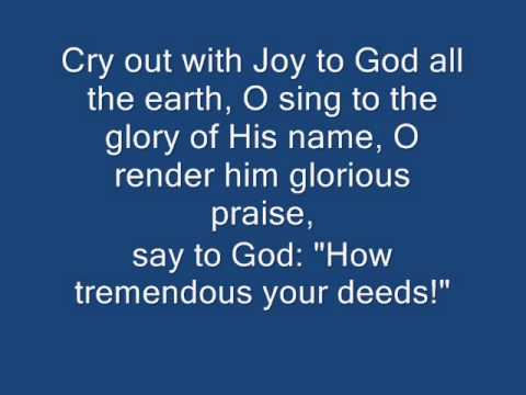 Cry Out With Joy To God All The Earth - Responsorial Psalm 14 Sun C