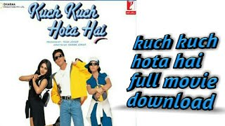 Kuch Kuch Hota Hai Full Movie Download For Mobile