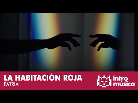 La Habitación Roja - Patria (videoclip oficial)