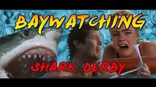 Baywatching: Shark Derby