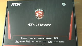 Unboxing MSI GT80 2QE TITAN (GTX 980M SLI)-428UK - amazing gaming laptop !!!