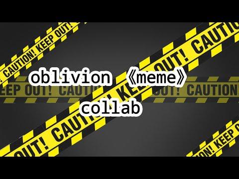 oblivion 《meme》collab