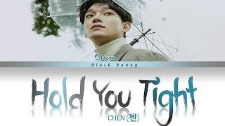 CHEN (첸) - Hold You Tight (Color Coded Lyrics Han/Rom/Eng/가사)