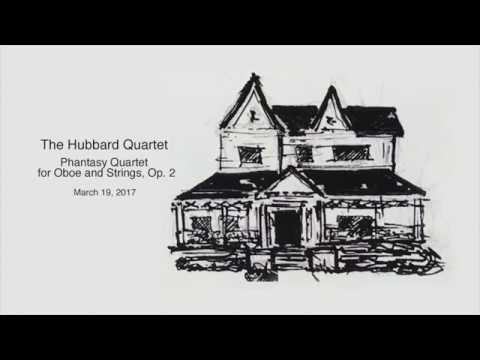 The Hubbard Quartet: Britten Phantasy Quartet for Oboe and Strings, Op. 2