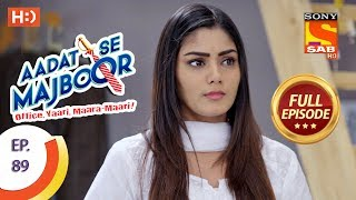 Aadat Se Majboor - Ep 89 - Full Episode - 2nd February, 2018
