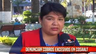 DENUNCIAN COBROS EXCESIVOS EN COSAALT