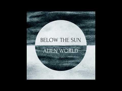 Below The Sun - Alien World (2017) Full Album