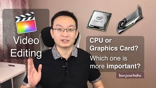 CPU or Graphics Card, Which one is MORE Important for video editing?
