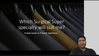 Which Surgical Super specialty will suit me? A must video for all General Surgery PGs. By Dr RRM
