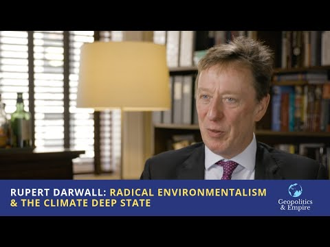 Rupert Darwall: Radical Environmentalism and the Climate Deep State
