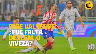 FEDE VALVERDE: ¿viveza y audacia o falta desleal? La POLÉMICA jugada del uruguayo del Real Madrid