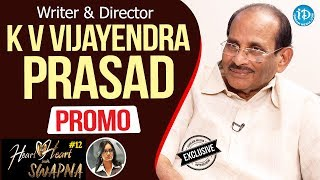 Writer & Director K V Vijayendra Prasad Exclusive Interview - Promo | Heart To Heart With Swapna #12