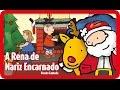 A Rena de Nariz Encarnado (Rodolfo) | NATAL | Canções para crianças em Português
