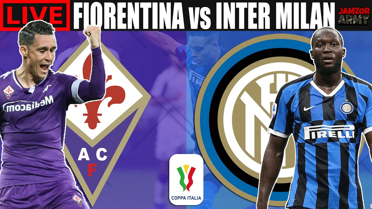 FIORENTINA vs INTER MILAN Live Stream 🔴 Coppa Italia - Football Watch  Along - YouTube