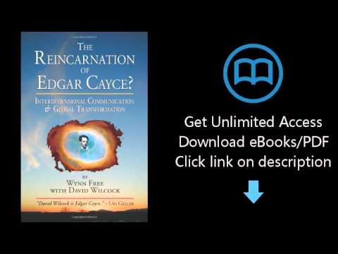 Download The Reincarnation of Edgar Cayce?: Interdimensional Communication and Global Transforma PDF